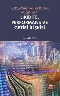 Kurumsal Yatırımcılar Açısından Likidite Performans ve Getiri İlişkisi