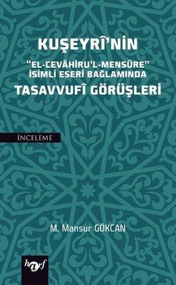 Kuşeyri'nin El-Cevahirul'l-Mensure İsimli Eseri Bağlamında Tasavvufi Görüşleri