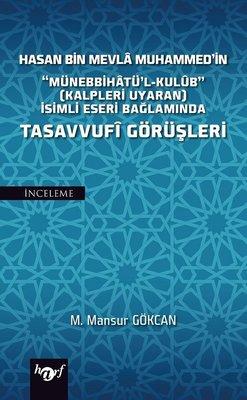Hasan Bin Mevla Muhammed'in Münebbihatü'l-Kulüb İsimli Eseri Bağlamında Tasavvufi Görüşleri