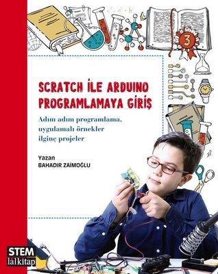 Scratch ile Arduino Programlamaya Giriş – STEM Serisi