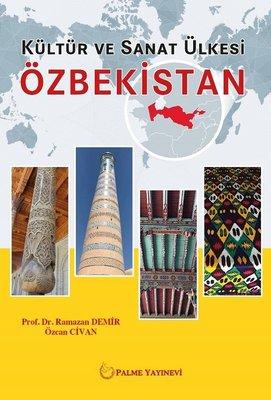 Özbekistan-Kültür ve Sanat Ülkesi