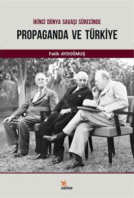 İkinci Dünya Savaşı Sürecinde Propaganda ve Türkiye