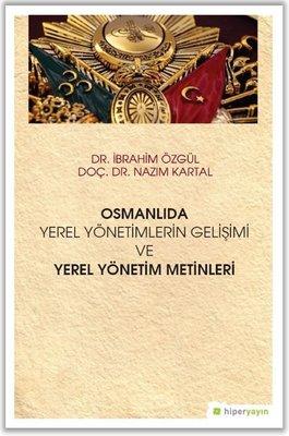 Osmanlıda Yerel Yönetimlerin Gelişimi ve Yerel Yönetim Metinleri
