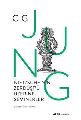 Nietzsche'nin Zerdüşt'ü Üzerine Seminerler 1934-1939