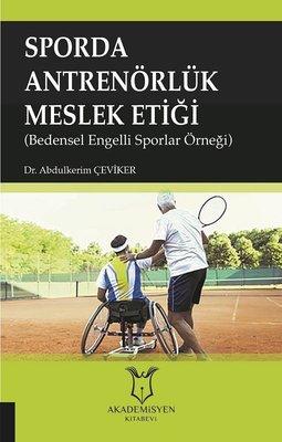 Sporda Antrenörlük Meslek Etiği-Bedensel Engelli Sporlar Örneği