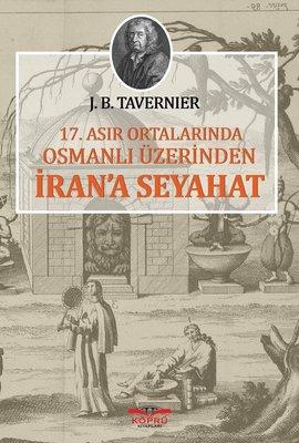 17.Asır Ortalarında Osmanlı Üzerinden İran'a Seyahat