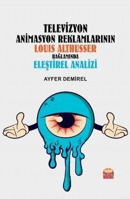 Televizyon Animasyon Reklamlarının Louis Althusser Bağlamında Eleştrirel Analizi