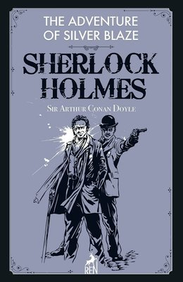 Sherlock Holmes: The Adventure of Silver Blaze