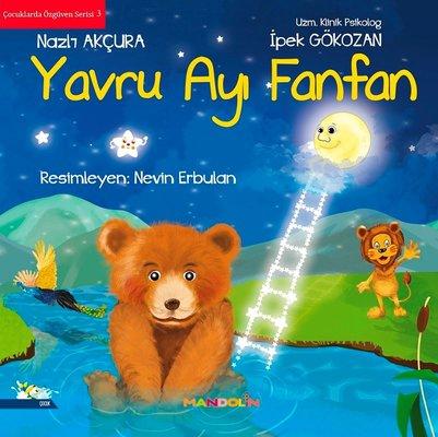 Yavru Ayı Fanfan-Çocuklarda Özgüven Serisi 3