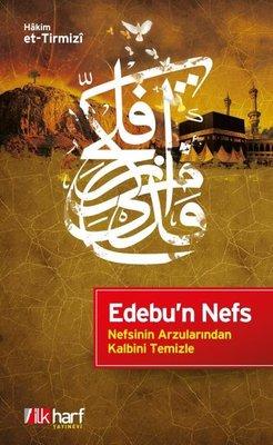 Edebu' Nefs-Nefsinin Arzularından Kalbini Temizle