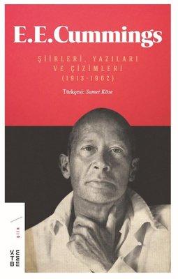 E.E. Cummings: Şiirleri Yazıları ve Çizimleri 1913-1962