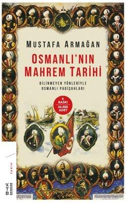 Osmanlı'nın Mahrem Tarihi-Bilinmeyen Yönleriyle Osmanlı Padişahları