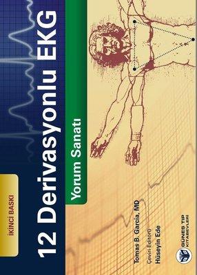 12 Derivasyonlu EKG Yorum Sanatı