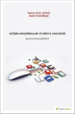 İletişim Araştrımaları ve Medya Analizleri Bulgular-Eleştiriler