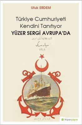 Türkiye Cumhuriyeti Kendini Tanıtıyor Yüzer Sergi Avrupa'da