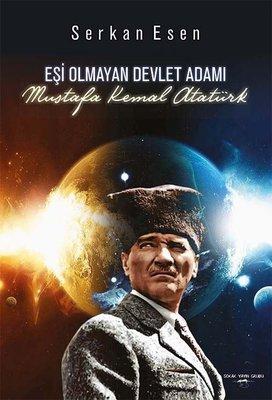 Eşi Olmayan Devlet Adamı: Mustafa Kemal Atatürk