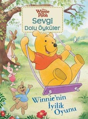 Winnie'nin İyilik Oyunu-Winnie the Pooh Sevgi Dolu Öyküler