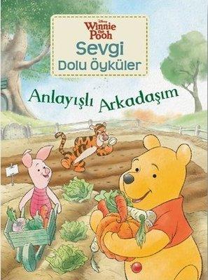 Anlayışlı Arkadaşım-Winnie the Pooh Sevgi Dolu Öyküler