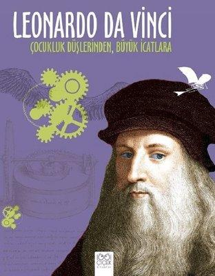 Leonardo Da Vinci-Çocukluk Düşlerinden Büyük İcatlara