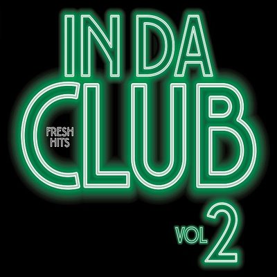 Fresh Hits In Da Club 2