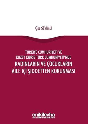 Türkiye Cumhuriyeti ve Kuzey Kıbrıs Türk Cumhuriyeti'nde Kadınların ve Çocukların Aile İçi Şiddetten