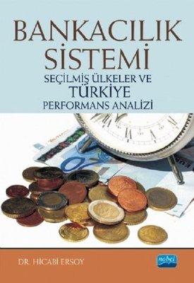 Bankacılık Sistemi-Seçilmiş Ülkeler ve Türkiye Performans Analizi