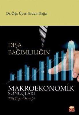 Dışa Bağımlılığın Makroekonomik Sonuçları-Türkiye Örneği