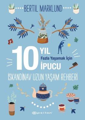 İskandinav Yaşam Rehberi: 10 Yıl Fazla Yaşamak İçin 10 İpucu