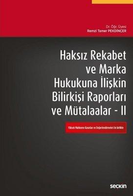 Haksız Rekabet ve Marka Hukukuna İlişkin Bilirkişi Raporları ve Mütalaalar 2