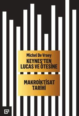 Keynes'ten Lucas ve Ötesine-Makroiktisat Tarihi