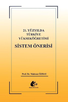 21.Yüzyılda Türkiye Yükseköğretimi Sistem Önerisi