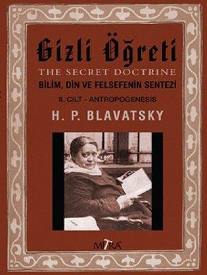 Gizli Öğreti 2.Cilt-Bilim Din ve Felsefenin Sentezi