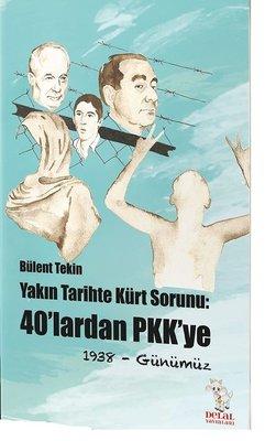 Yakın Tarihte Kürt Sorunu-40'lardan PKK'ye