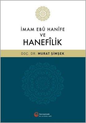 İmam Ebü Hanife ve Hanefilik