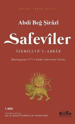 Safeviler: Tekmiletü'l-Ahbar-Başlangıçtan 1571'e kadar Safevi Tarihi