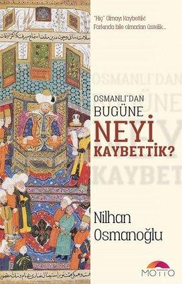 Osmanlı'dan Bugüne Neyi Kaybettik?