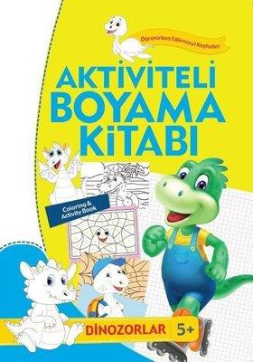Dinozorlar-Aktiviteli Boyama Kitabı 5+