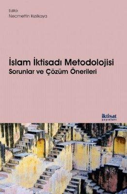 İslam İktisadı Metodolojisi-Sorunlar ve Çözüm Önerileri