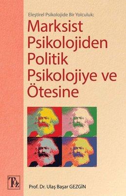 Eleştirel Psikolojide Bir Yolculuk: Marksist Psikolojiden Politik Psikolojiye ve Ötesine