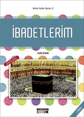 İbadetlerim: Dinim İslam Serisi-2