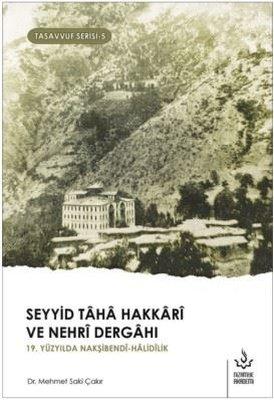 Seyyid Taha Hakkari ve Nehri Dergahı-Tasavvuf Serisi 5