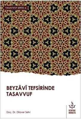 Beyzavi Tefsirinde Tasavvuf-Tasavvuf Serisi 6