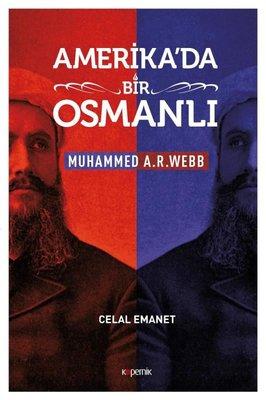 Amerika'da Bir Osmanlı-Muhammed A.R.Webb