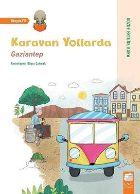 Karavan Yollarda: Gaziantep