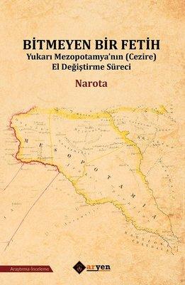 Bitmeyen Bir Fetih-Yukarı Mezopotamya'nın El Değiştirme Süreci