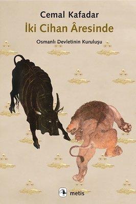 İki Cihan Aresinde-Osmanlı Devletinin Kuruluşu