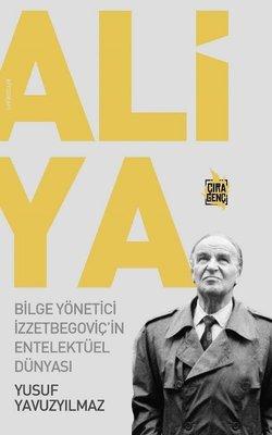 Aliya: Bilge Yönetici İzzetbegoviç'in Entelektüel Dünyası
