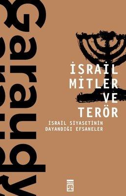 İsrail Mitler ve Terör-İsrail Siyasetinin Dayandığı Efsaneler