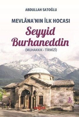 Mevlana'nın İlk Hocası: Seyyid Burhaneddin