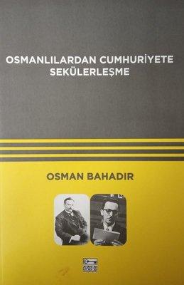 Osmanlılardan Cumhuriyete Sekülerleşme